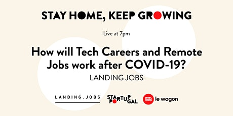 How will Tech Careers and Remote Jobs work after COVID-19? by Landing.Jobs tickets