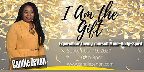 I Am The Gift Experience/ Loving Yourself Mind~Body~Spirit tickets