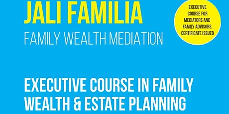 COMPETENCY IN FAMILY WEALTH MEDIATION: PAID EXECUTIVE COURSE IN FAMILY WEALTH & ESTATE PLANNING FOR MEDIATORS AND FAMILY ADVISORS IN KENYA tickets