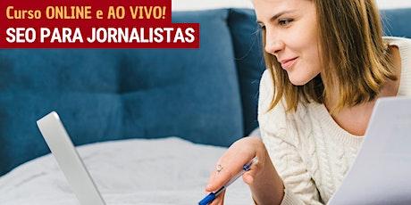 """Curso online e ao vivo """"SEO para jornalistas"""" - Turma 14 ingressos"""