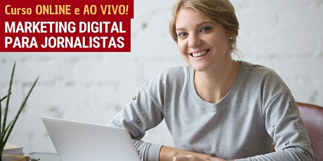 "Curso online e ao vivo ""Marketing Digital para jornalistas"" - Turma 9 ingressos"
