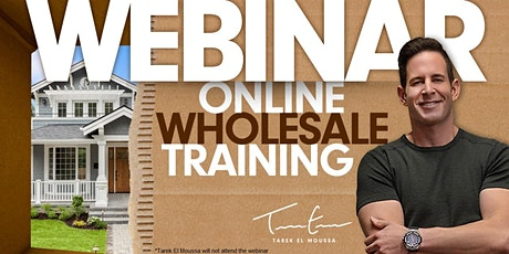 FREE Homemade Investor by Tarek El Moussa Wholesale Webinars! Learn at Home tickets