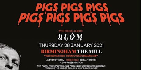 Pigs Pigs Pigs Pigs Pigs Pigs Pigs  (The Mill, Birmingham) tickets