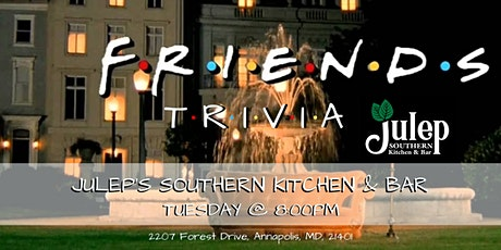 Friends Trivia at Julep's Southern Kitchen & Bar tickets