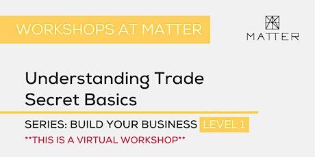 MATTER Workshop: Understanding Trade Secret Basics tickets