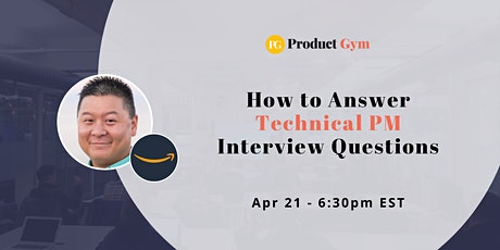 How to Answer Technical PM Interview Questions w/ Amazon PM - Webinar tickets