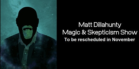 Matt Dillahunty: Magic & Skepticism Show tickets