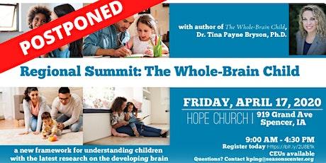 POSTPONED: Regional Summit: The Whole-Brain Child   Spencer tickets