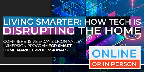 Living Smarter: How Tech Is Disrupting The Home | July Program |  Online Option Available Now! tickets