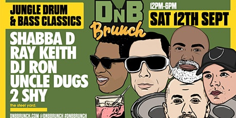 DNB Brunch - Shabba D, Ray Keith, DJ Ron, Uncle Dugs tickets