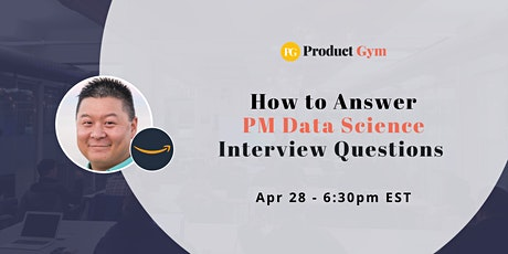 How to Answer PM Data Science Interview Questions w/ Amazon PM - Webinar tickets