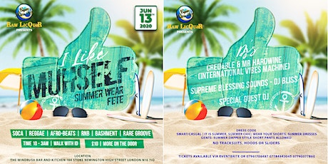 I Like Muhself Summer Wear Fete tickets