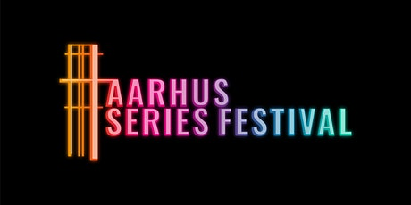 Aarhus Series Festival [public] 1 November tickets