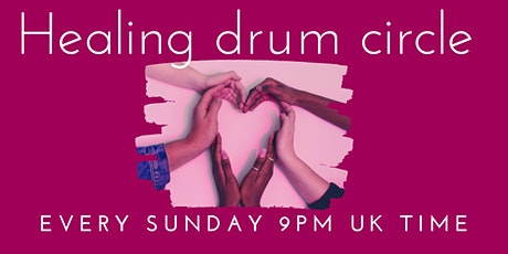 Healing Drum Circle - Online Every Sunday tickets