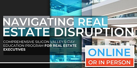Navigating Real Estate Disruption | Executive Program | July |  Online Option Available Now! tickets