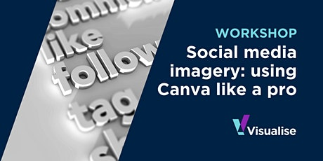 Online Workshop | Social media imagery: using Canva like a pro tickets