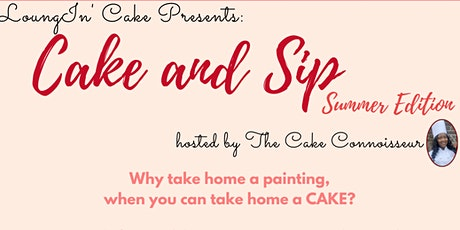 LoungIn' Cake and Sip: Summer Edition tickets