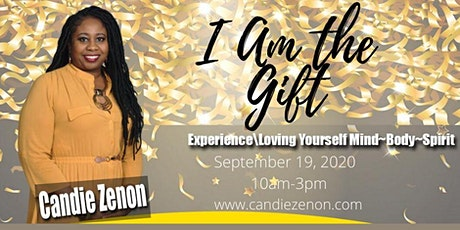 I Am the Gift Experience\Loving Yourself Mind~Body~Spirit tickets