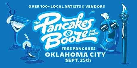 The Oklahoma City Pancakes & Booze Art Show tickets