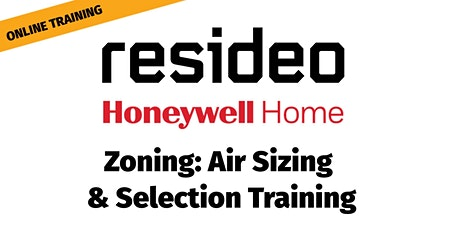 Resideo Honeywell Home: Zoning: Air Sizing  & Selection Training tickets
