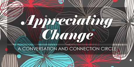 Appreciating Change - Leading with Purpose in times of uncertainty and despair tickets