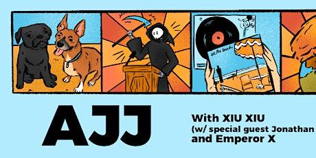AJJ + Xiu Xiu + Emperor X tickets