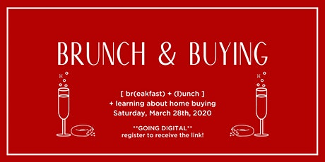 Brunch & Buying - First Time Home Buyer Workshop - Now Digital! tickets