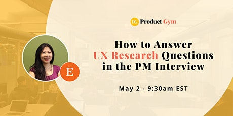 How to Answer UX Research Questions in the PM Interview - Webinar tickets