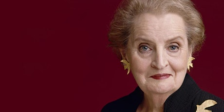 Secretary Madeleine Albright: Hell and Other Destinations Book Talk tickets