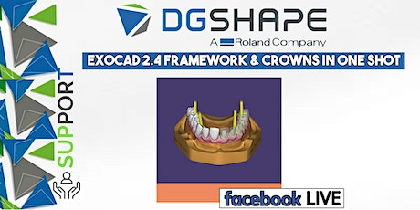 DGSHAPE: Exocad 2.4 Framework & Crowns in one shot:_Facebook LIVE  biglietti