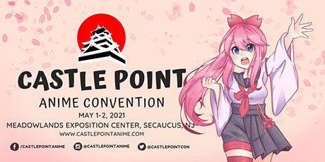 Castle Point Anime Convention 2021 tickets