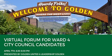 April 7th City of Golden Ward 4 Candidate Forum tickets