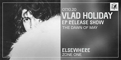Vlad Holiday (EP Release!) @ Elsewhere (Zone One)