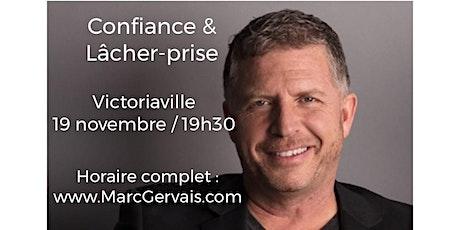 VICTORIAVILLE - Confiance / Lâcher-prise 15$ billets