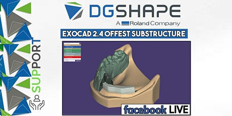 DGSHAPE: Exocad 2.4 Offest substructure on scanned bar:_Facebook LIVE  biglietti
