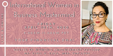 International Women in Business Mastermind - YOUR FINANCIAL DNA! tickets
