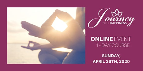 Journey into Happiness - April 26, 2020 - ONLINE tickets