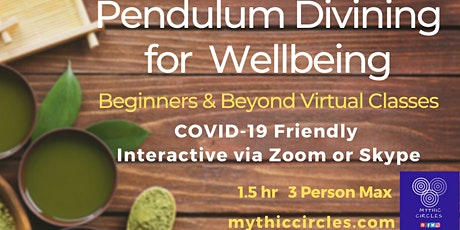 Pendulum Divining for Wellbeing:  COVID-19 Friendly!  Interactive/Webinar tickets