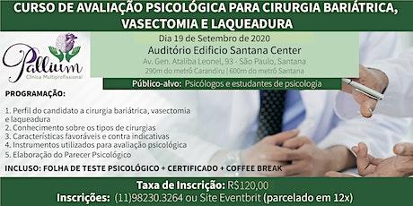 AVALIAÇÃO PSICOLÓGICA PARA CIRURGIA BARIÁTRICA,  VASECTOMIA E LAQUEADURA ingressos