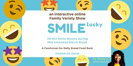 SMILE  lucky - an interactive, online Family Variety Show tickets