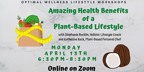 The Amazing Health Benefits of a Plant-Based Lifestyle tickets