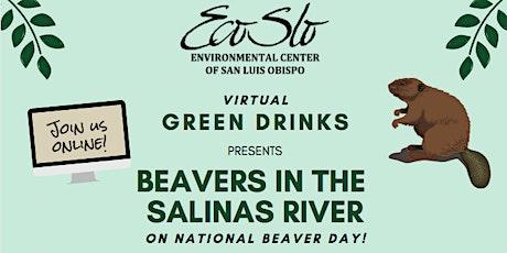 ECOSLO Green Drinks (VIRTUAL!) - Beavers in the Salinas tickets