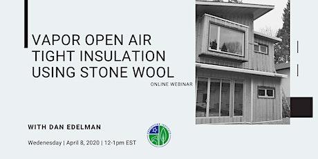 Vapor Open Air Tight Insulation Using Stone Wool - Free CE Webinar tickets