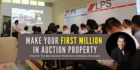 Make Your First Million In  Auction Property - Limited 40 FREE Seats! tickets