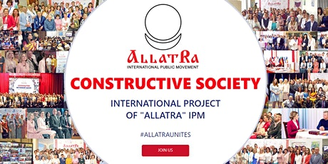 CONSTRUCTIVE SOCIETY.  Global conference for all Humanity by Allatra IPM tickets