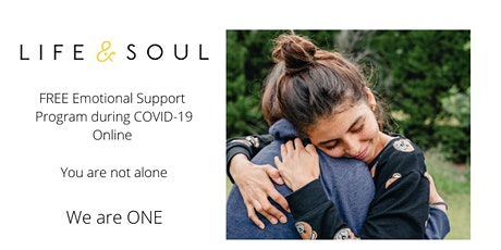 Life & Soul - FREE Online Emotional Support Program tickets