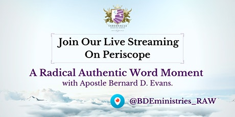 A Radical Authentic Word Moment  - Periscope tickets