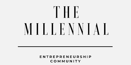 The Millennial Entrepreneur Community tickets