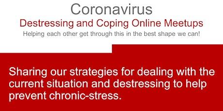 Coronavirus: Destressing and Coping Online Meetups tickets