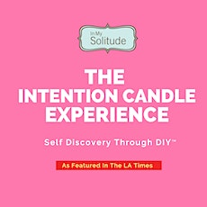 The Intention Candle Making Experience -  Create a powerful, flower-Infused candle!  tickets